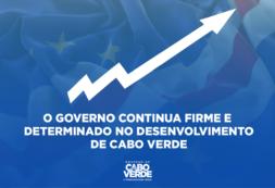 O Governo continua firme e determinado no desenvolvimento de Cabo Verde