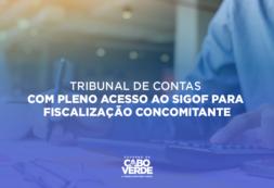Tribunal de Contas com pleno acesso ao SIGOF para fiscalização concomitante