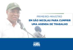 Primeiro-Ministro volta a São Nicolau para cumprir uma agenda de trabalho