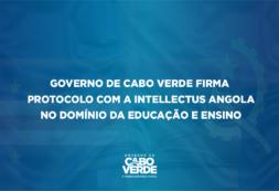 Governo de Cabo Verde firma Protocolo com a Intellectus Angola no domínio da educação e ensino