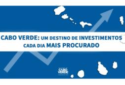 Cabo Verde: Um destino de investimentos cada dia mais procurado