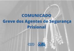 Comunicado sobre a greve dos agentes de segurança prisional