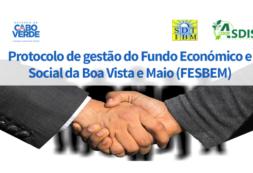 Governo assina protocolo com ASDIS para gestão do Fundo Económico e Social da Boa Vista e Maio