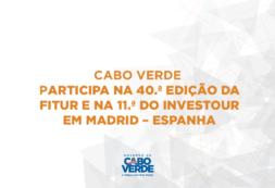 Cabo Verde na 40.ª edição da FITUR e na 11.ª do INVESTOUR em Madrid – Espanha